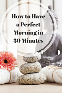 How to Have a Perfect Morning in 30 Minutes | Learn simple yoga, meditation, and self-care techniques based in Ayurveda, to help you have the perfect morning! Click through to learn more.