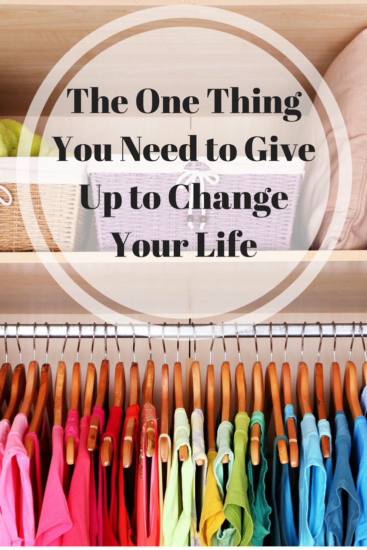 The One Thing You Need to Give Up to Change Your Life | I experimented with minimalism for a year and my whole life changed. Click through to learn more and learn how!